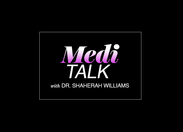 See This New MEDI Talk Episode with Dr. S Now!